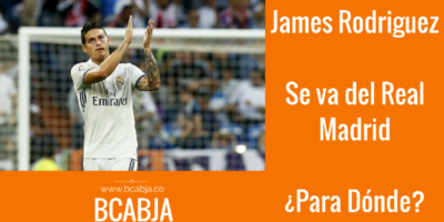 James Rodriguez – Se va del Real Madrid ¿Para Dónde?